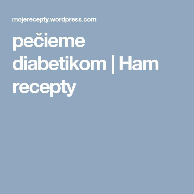 pečieme diabetikom | Ham recepty
