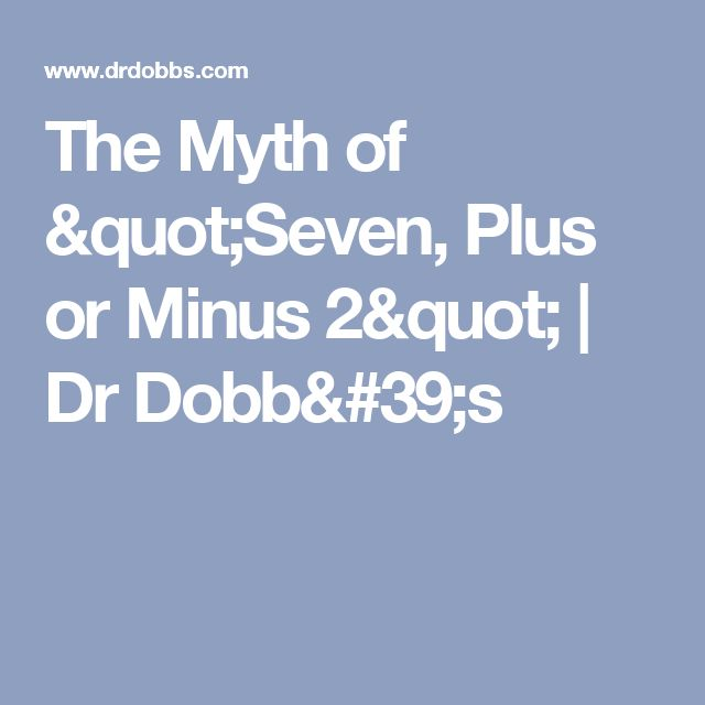 "The Myth of ""Seven, Plus or Minus 2"" 