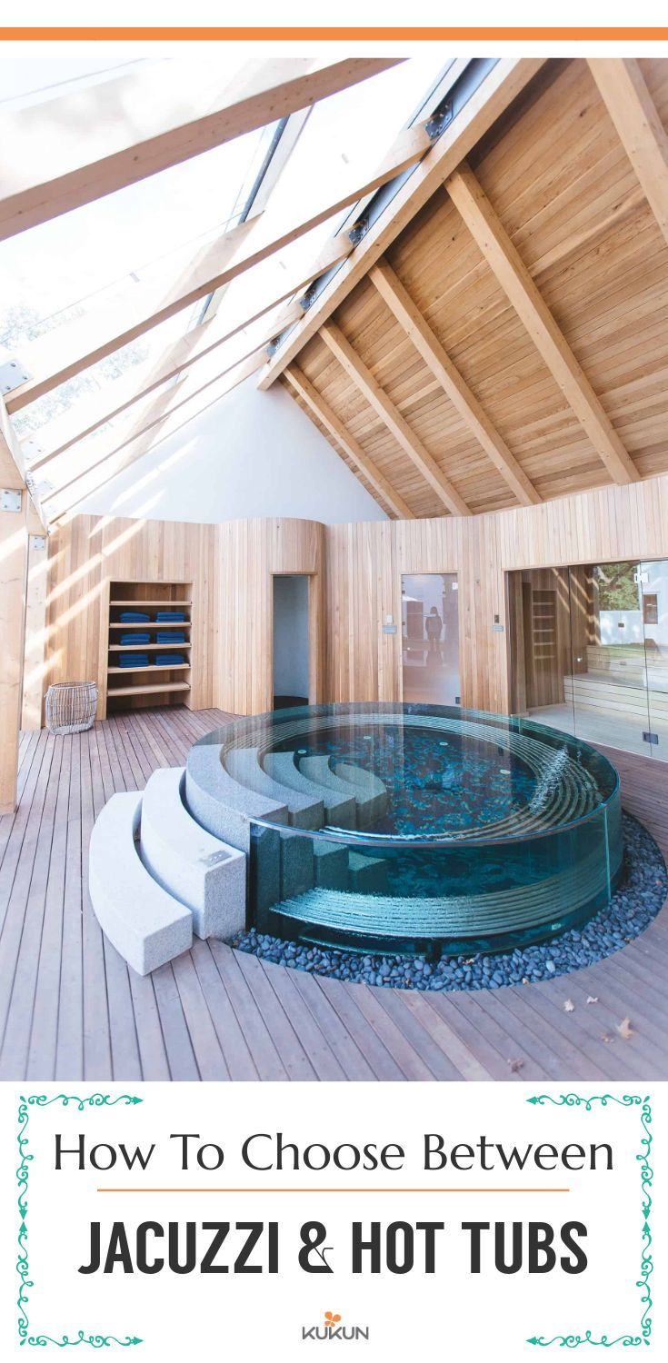 Jacuzzi Vs Hot Tub Choose The Best One For Your Home Indoor Hot Tub Indoor Spa Hot Tub Room