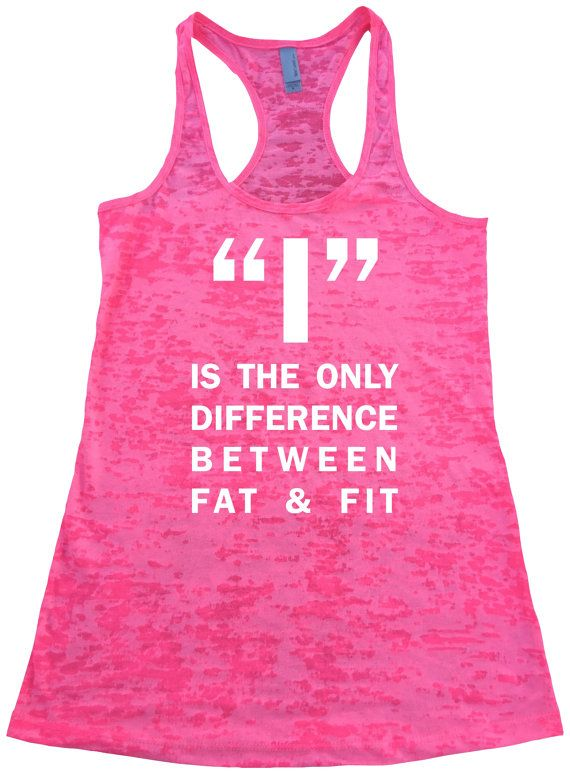 I is the only difference between fit and fat tank top. Womens Burnout Racerback Tanktop. Gym tanks. Workout tank. Running Tank Top. Gym Tank