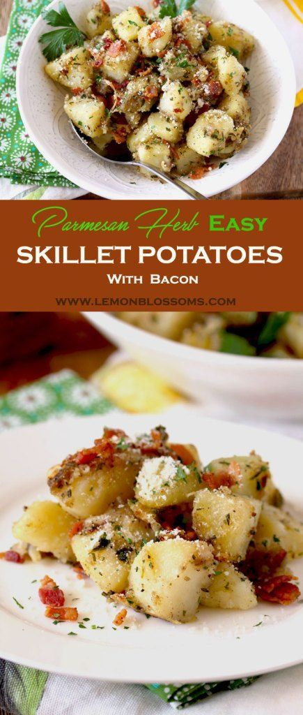 Soft and velvety in the middle with browned crispy edges these Parmesan Herb Easy Skillet Potatoes with bacon are delicious and easy to make. Perfect served as a side dish, as part of breakfast or brunch! #potatoes #brunch #homefries #easy #sidedish
