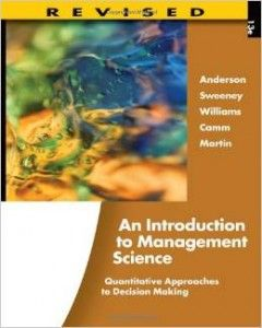 Textbook Solutions Manual for An Introduction to Management Science Quantitative Approaches to Decision Making 13th Edition Anderson Sweeney INSTANT DOWNLOAD