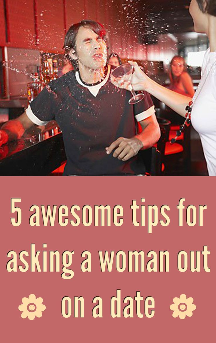 5 awesome tips for asking a woman out on a date