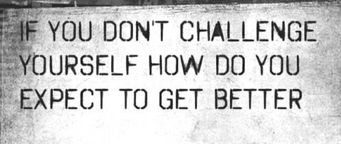 CHALLENGE is GOOD! ~MB: Life Quotes, Living Quotes, Maia Living