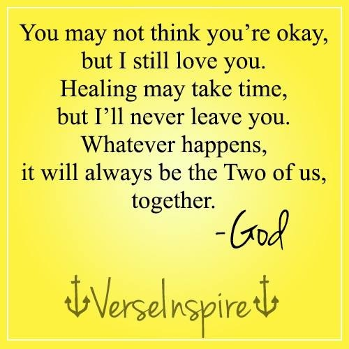 I Love You Quotes: You May Not Think You're Okay, But I Still Love You
