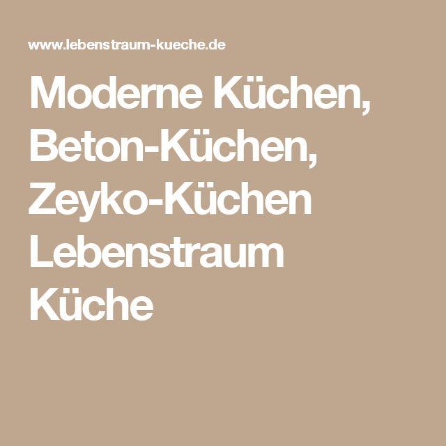 Moderne Küchen, Beton-Küchen, Zeyko-Küchen Lebenstraum Küche