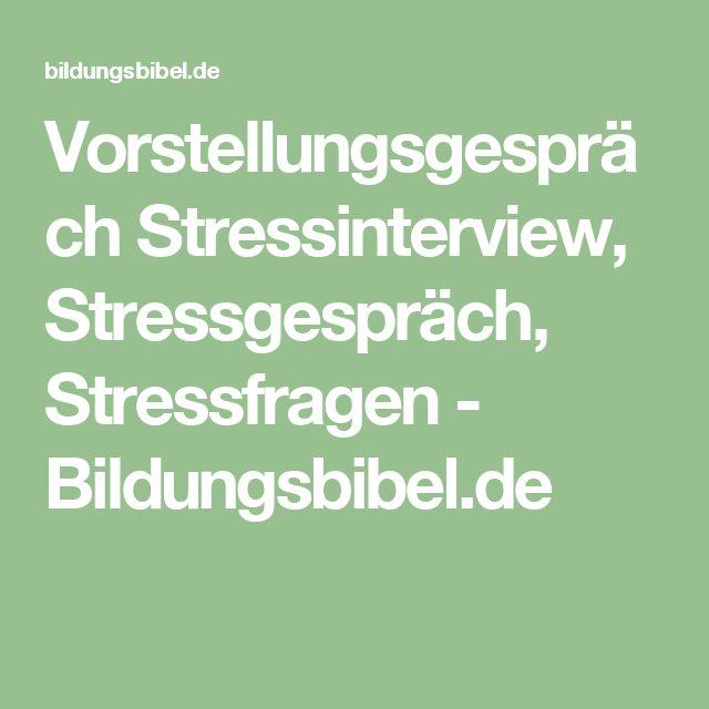 Vorstellungsgespräch Stressinterview, Stressgespräch, Stressfragen - Bildungsbibel.de