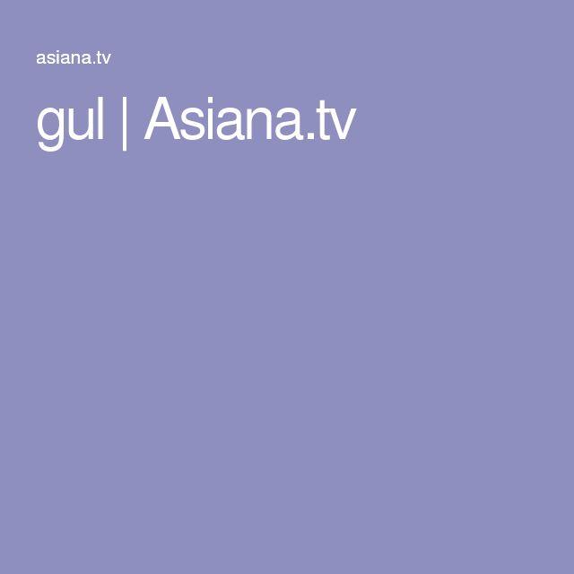 gul | Asiana.tv