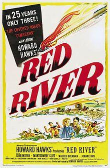 Red River. John Wayne, Montgomery Clift, Walter Brennan, Joanne Dru. Directed by Howard Hawks. 1948