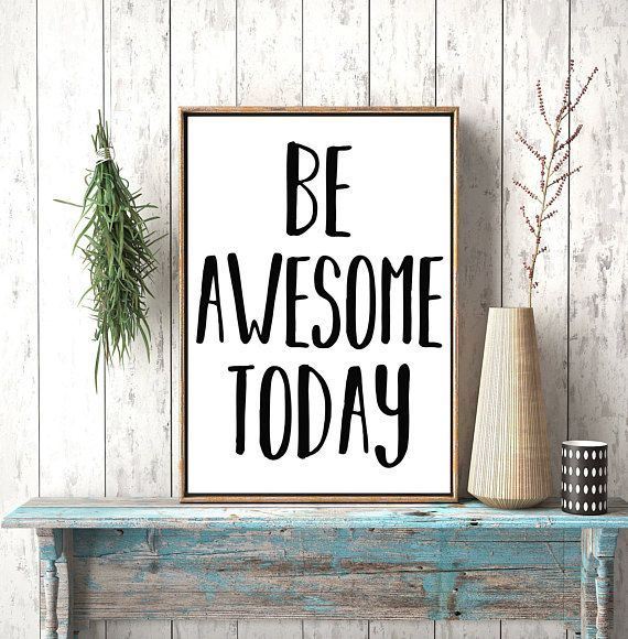 Inspirational Quote Art Print Be Awesome Today Wall Black and White, #etsy #poster #great poster, #wall art, #decor #boho flat #boho home #happyhome