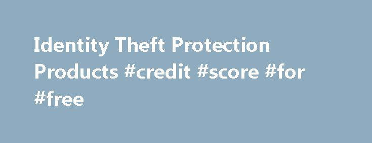 Identity Theft Protection Products #credit #score #for #free http://credits.remmont.com/identity-theft-protection-products-credit-score-for-free/  #credit protection # Identify Theft Protection Plans Help monitor your credit Choose the plan that's right for you Wells Fargo's optional Identity Theft Protection plans can help you monitor your credit and provide a daily check for inaccuracies that could…  Read moreThe post Identity Theft Protection Products #credit #score #for #free appeared…