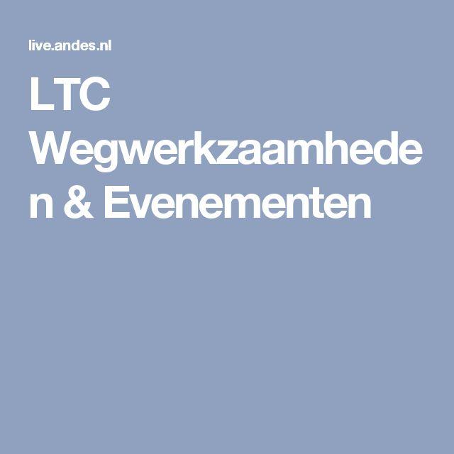 LTC Wegwerkzaamheden & Evenementen