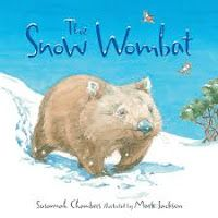 Snow Wombat by Susannah Chambers, Illustrated by Mark Jackson / Book Week 2017 Book of the Year Early Childhood book / Miss Jenny's Classroom