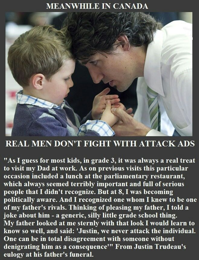 Words from Pierre Trudeau to his son Justin, now Leader of the Canadian Liberal Party