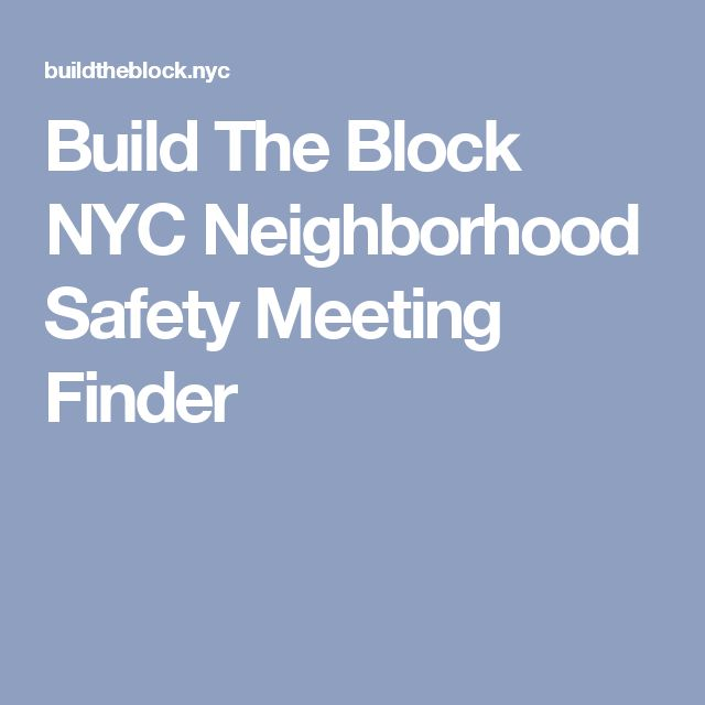 Build The Block NYC  Neighborhood Safety Meeting Finder