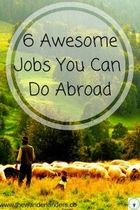 6 Awesome Jobs You Can Do Abroad - The Wanderlanders