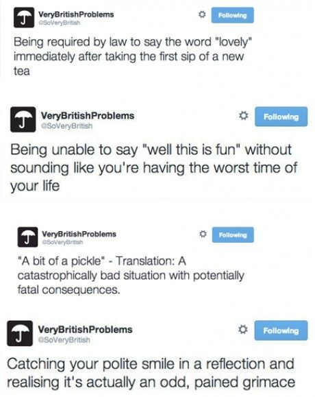 British Problems<<< these are so true since I'm British ;)