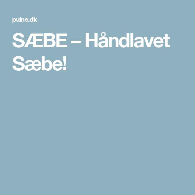 SÆBE – Håndlavet Sæbe!