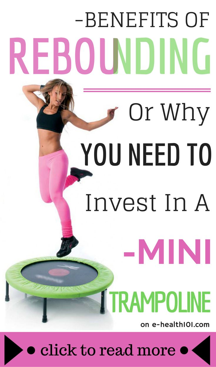 Benefits Of Rebounding (OR Why You Need To Invest In A Mini Trampoline)
