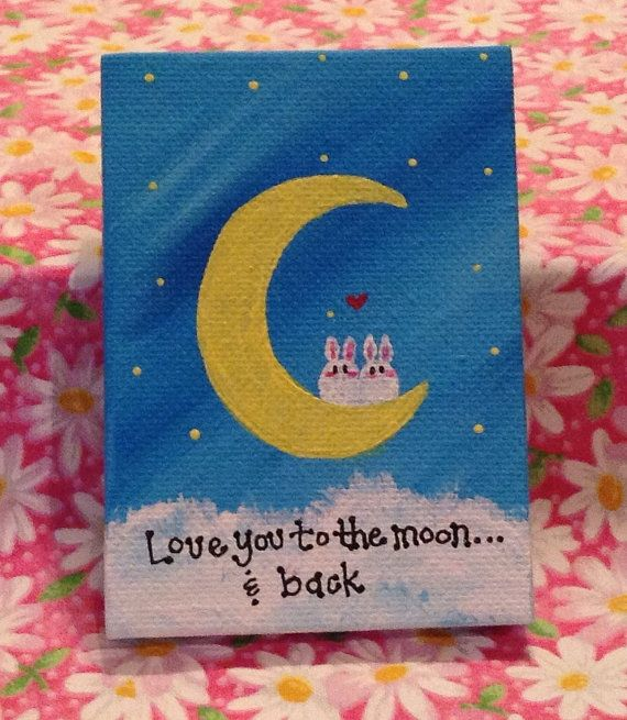 Mini Painting Love You To The Moon Back By MahinaBunnyCreations