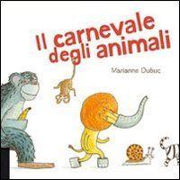 il carnevale degli animali una storia di poche parole, ma che farà divertire un sacco i nostri piccoli e non solo