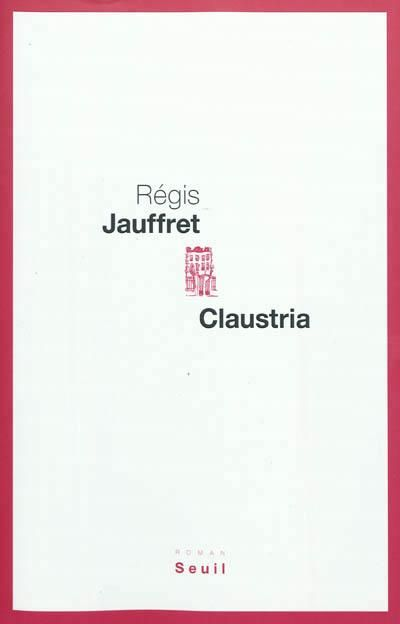Claustria : roman / Régis Jauffret.  Ce roman s'inspire d'un fait divers sur une histoire de séquestration.