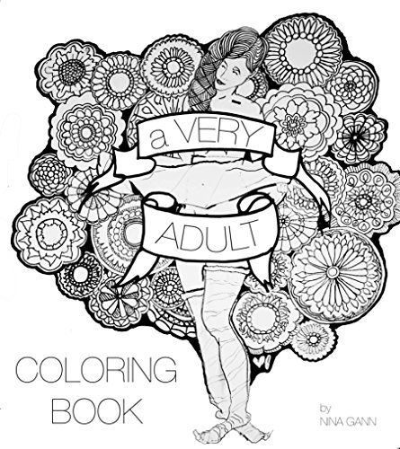 A VERY Adult Coloring Book By Nina Gann