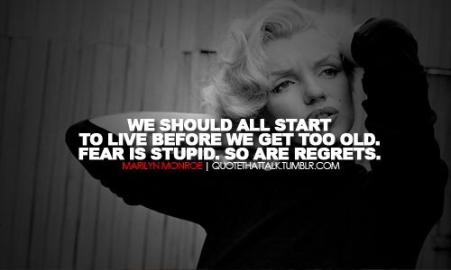 Just live.