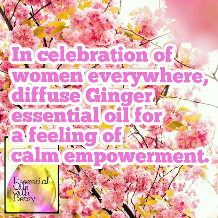 In Celebration of women everywhere,  diffuse Ginger essentila oil for a feeling of calm empowerment. National Women's Day