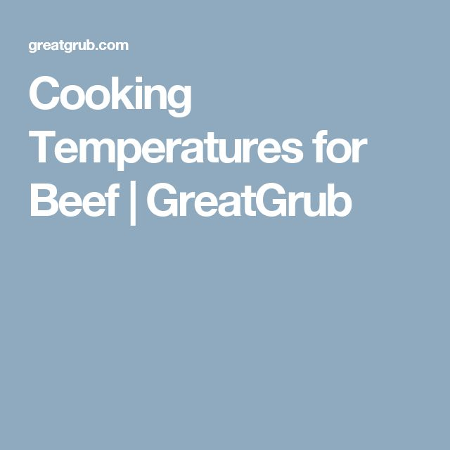 Cooking Temperatures for Beef | GreatGrub