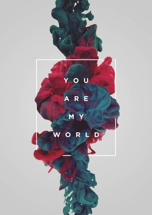 You World You Are My World Iphone Wallpapers Pinterest