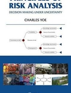 Principles of Risk Analysis: Decision Making Under Uncertainty 1st Edition free download by Charles Yoe ISBN: 9781439857496 with BooksBob. Fast and free eBooks download.  The post Principles of Risk Analysis: Decision Making Under Uncertainty 1st Edition Free Download appeared first on Booksbob.com.