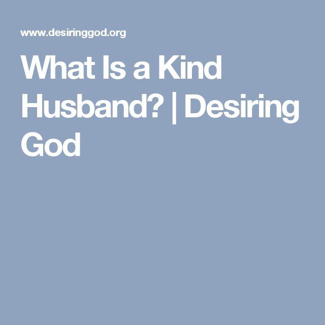 What Is a Kind Husband? | Desiring God
