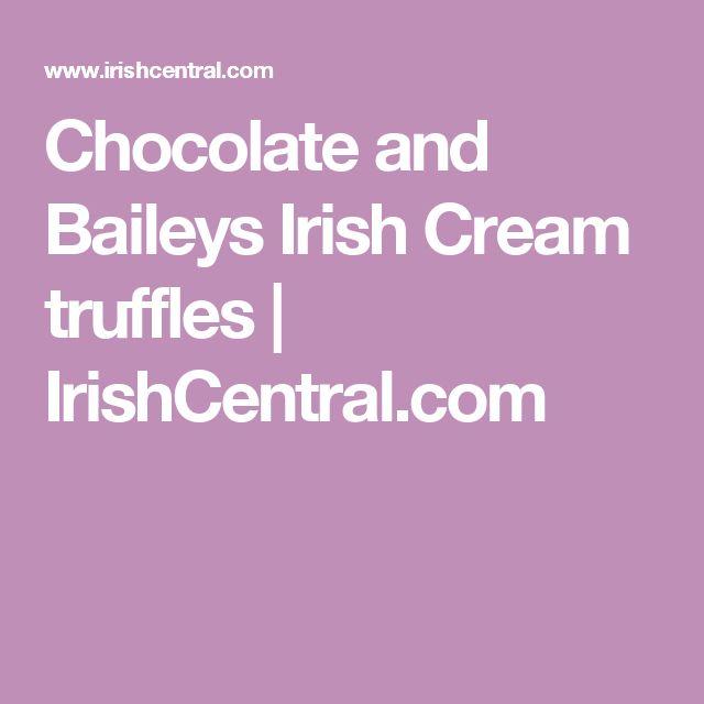 Chocolate and Baileys Irish Cream truffles | IrishCentral.com