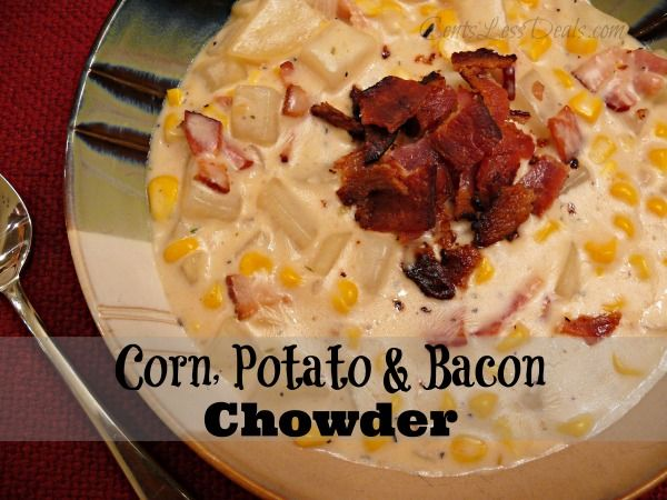 Corn, Potato & Bacon Chowder recipe. Super easy and oh so delicious! While we were eating dinner my husband asked me when we could have it again!