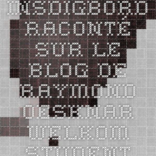 Insdigbord raconté sur le blog de Raymond Oesknar - Welkom Studenten !
