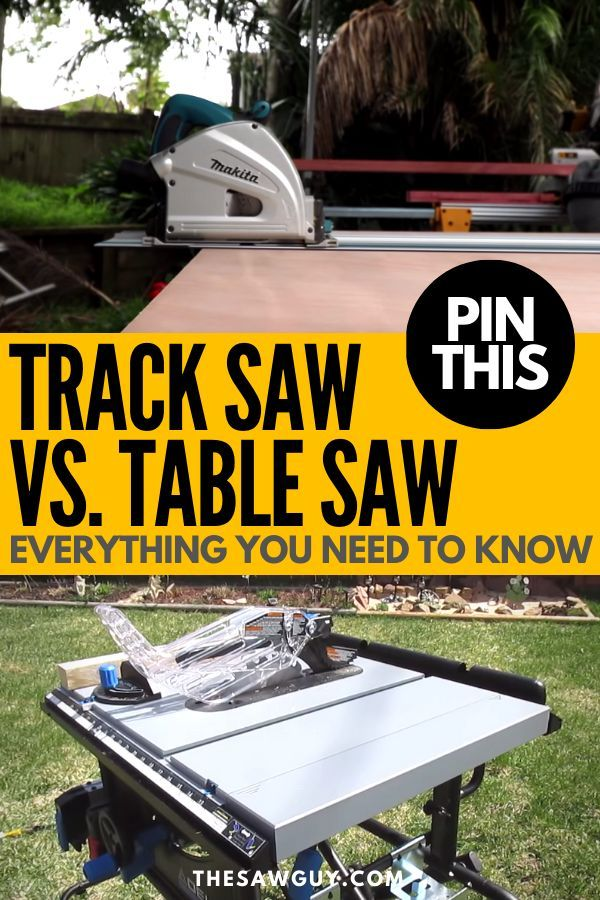 Track Saw Vs Table Saw Everything You Need To Know In 2020 Table Saw Woodworking Projects Woodworking Projects Diy