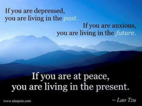 Live in the present moment. Live in peace.