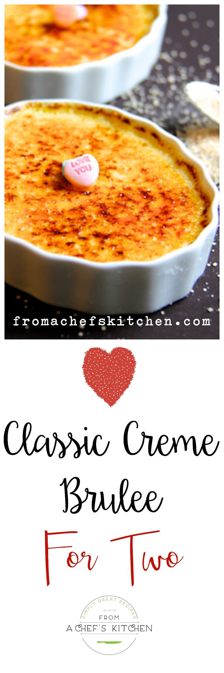 Sinfully rich but easy to prepare, Classic Creme Brulee for Two is the perfect sweet ending to your Valentine's Day dinner at home.