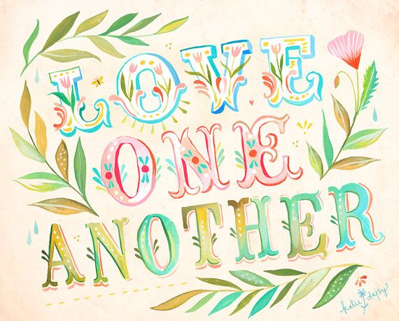 Love One Another Art Print | Inspirational Quote | Wall Art | Nursery Decor  | Hand Lettering | Katie Daisy | 8x10 | 11x14