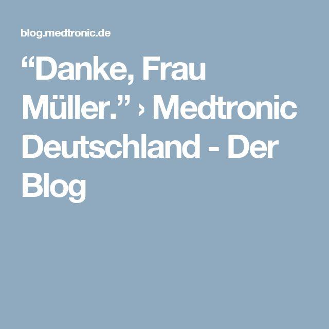 """""""Danke, Frau Müller."""" › Medtronic Deutschland - Der Blog"""