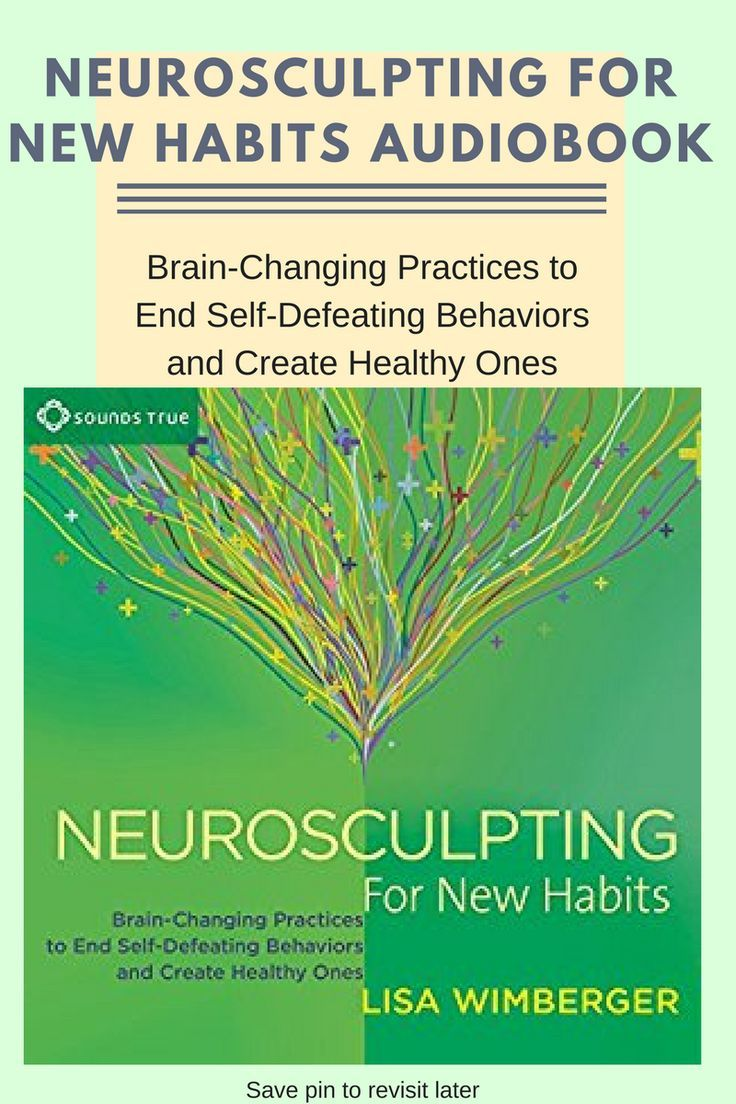 Fascinating #audiobook - Neurosculpting for New Habits: Brain-Changing Practices to End Self-Defeating Behaviors and Create Healthy Ones
