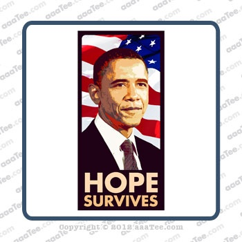 Hope Survives political t shirt design (detail). Some of us still believe in Obama. He's proven he's Da Man.