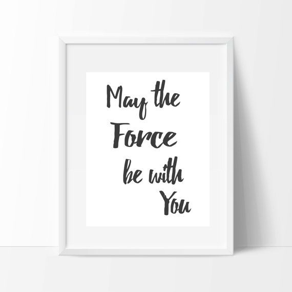 Every family needs this famous Star Wars quote on their wall. Who doesnt want the force to be with them? This would look great in your childs nursery, bedroom or any room in your house. This listing is for 1 Digital JPG and 1 PDF file only, in a 8x10 size no physical item will be