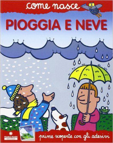 Amazon.it: Pioggia e neve. Con adesivi - Mario Tozzi, A. Traini - Libri