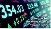 Investments - Investing in volatile times