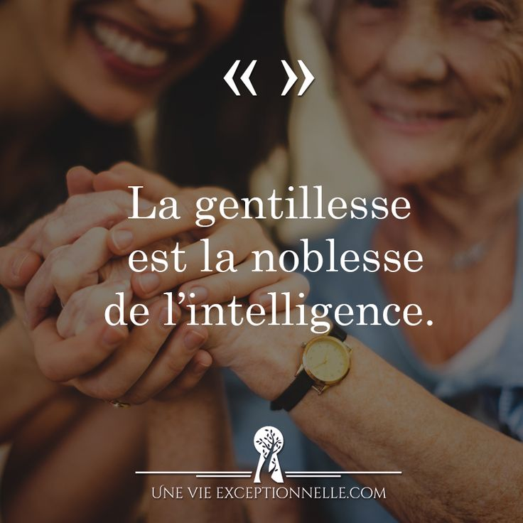 La gentillesse est la noblesse de l'intelligence. #citationdujour #perspective #positif #quotes