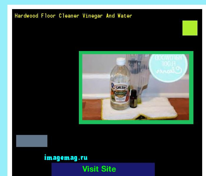 Hardwood Floor Cleaner Vinegar And Water 115602 - The Best Image Search