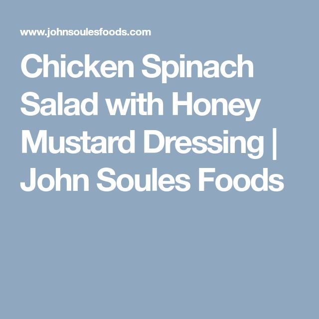 Chicken Spinach Salad with Honey Mustard Dressing | John Soules Foods