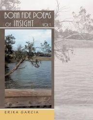 Bona Fide Poems of Insight: Vol. 1